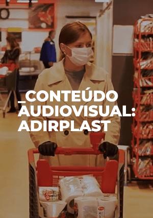 Conteúdo audiovisual: Adirplast