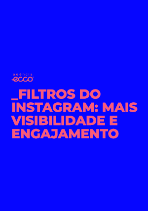 Filtros do Instagram ajudam marcas a terem mais visibilidade e engajamento