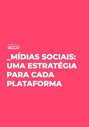 Mídias Sociais: uma estratégia para cada plataforma