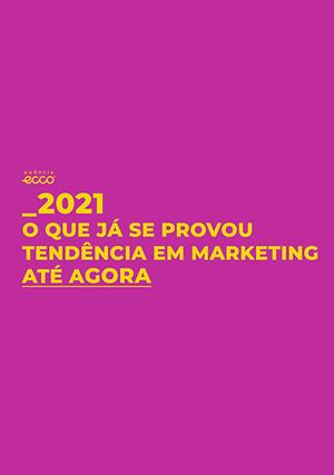 Tendências de marketing em 2021